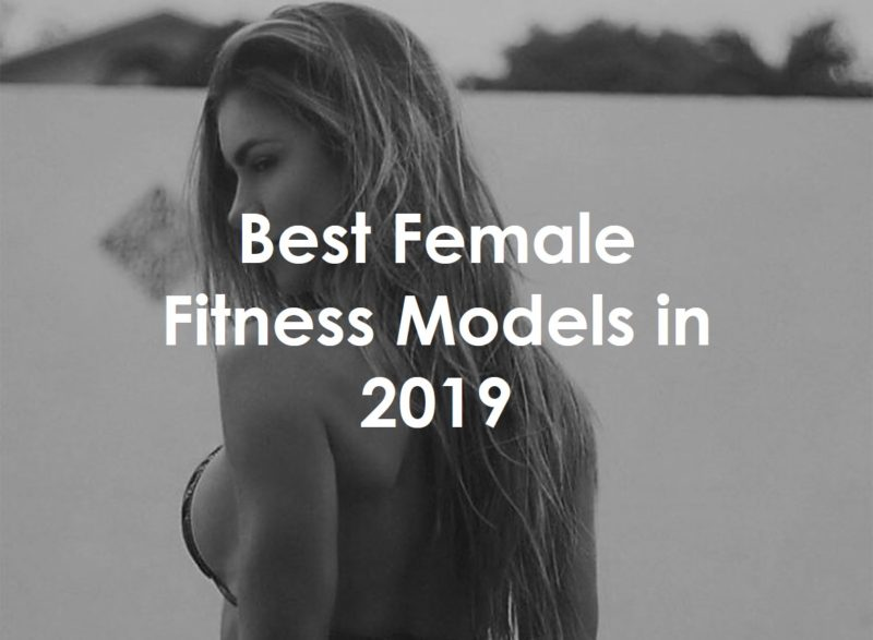 best female fitness models in 2019