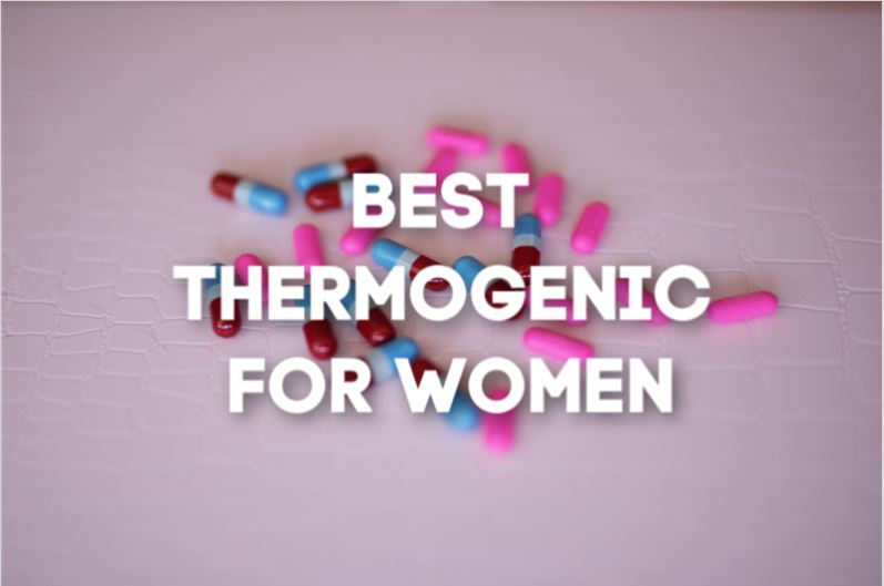 Photo of Best Thermogenic Supplements For Women in 2020 [Updated]