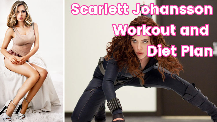 Photo of Scarlett Johansson Workout and Diet Plan