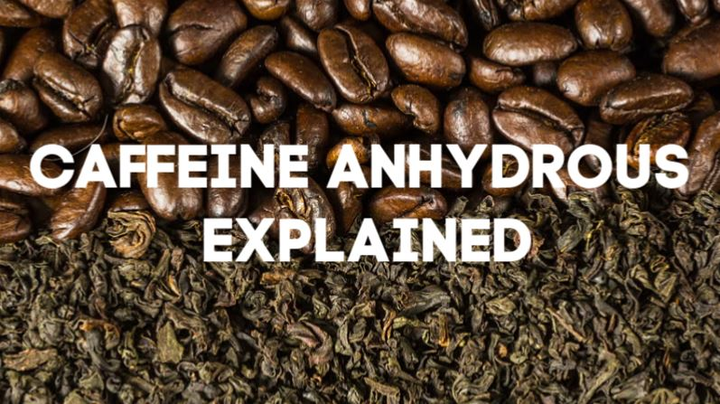 caffeine anhydrous explained